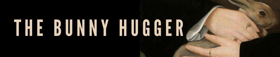 The Bunny Hugger