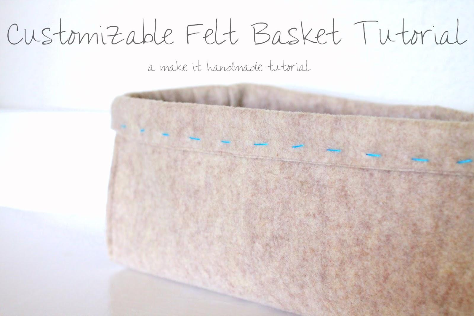 Handmade Basket Tutorial : Make it handmade felt baskets in any size tutorial