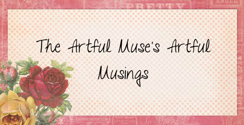 The Artful Muse's Artful Musings