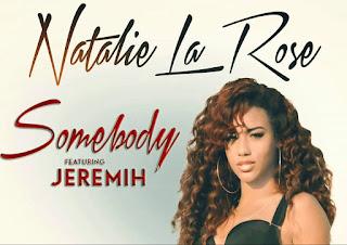 Lirik Lagu Natalie La Rose feat. Jeremih Somebody Lyrics