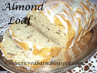 Eclectic Red Barn: Almond Pudding Loaf