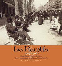 PUBLICACIONS: LA RAMBLA, 1907-1908. Fotografies de Frederic Ballell.
