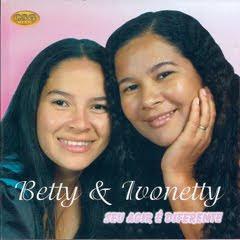 Betty e Ivonetty - Seu Agir é Diferente  2011