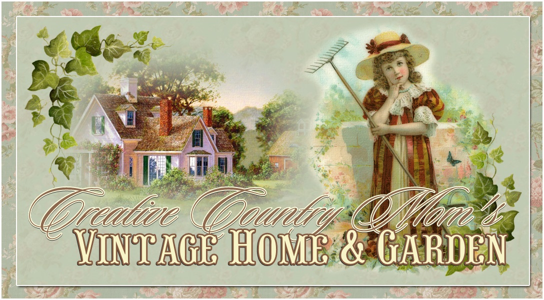 Creative Country Mom's Vintage Home and Garden
