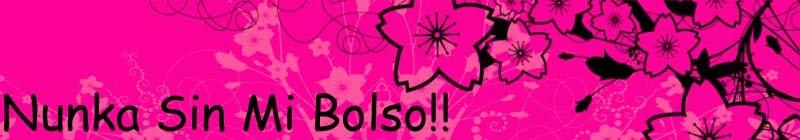 ¡¡ NUNCA SIN MI BOLSO !!
