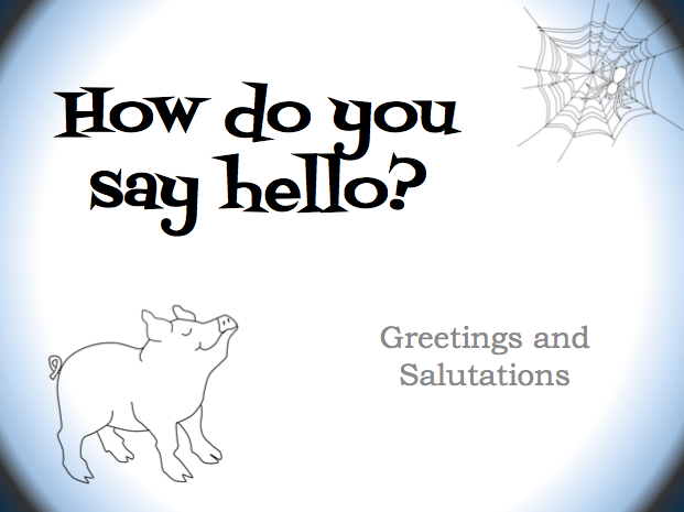 The learning curve greetings and salutations inspired by chapter 5 in charlotte web by eb white i have created a simple powerpoint presentation with various greetings and a charlottes web theme m4hsunfo