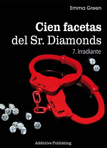Emma Green.- Cien Facetas del Sr. Diamonds – Vol.7 Irradiante