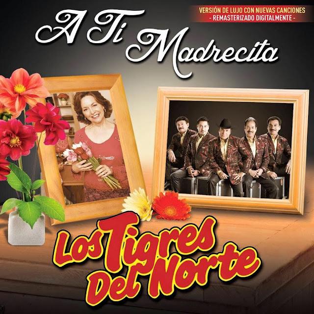 Los Tigres Del Norte – A Mi Madrecita - 2015 - Mejor calidad remasterizada