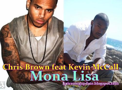 Chris Brown feat Kevin McCall - Mona Lisa