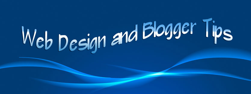 Web Design and Blogger Tips
