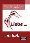 """Liebe m.b.H."