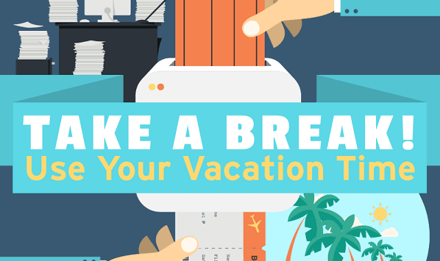 Take a Break! Use Your Vacation Time