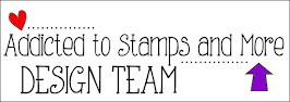 I Design for Addicted to Stamps and More!