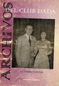 Archivos del club dadá (volumen I)