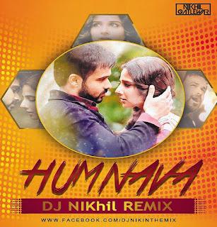 Humnava+Hamari+Adhuri+Kahani+Nik+mix-DJ+NIKhil