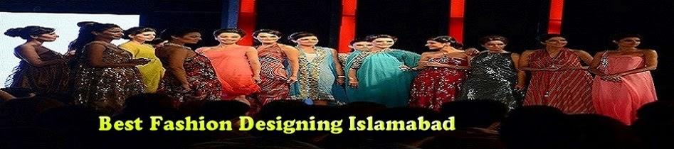 Best Fashion Designing in Islamabad Pakistan