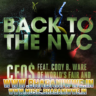 "Music » Download WWE Magazine April Issue Promo Theme ""Back To the NYC (feat. Cody B. Ware) by CFO$"" Free MP3"