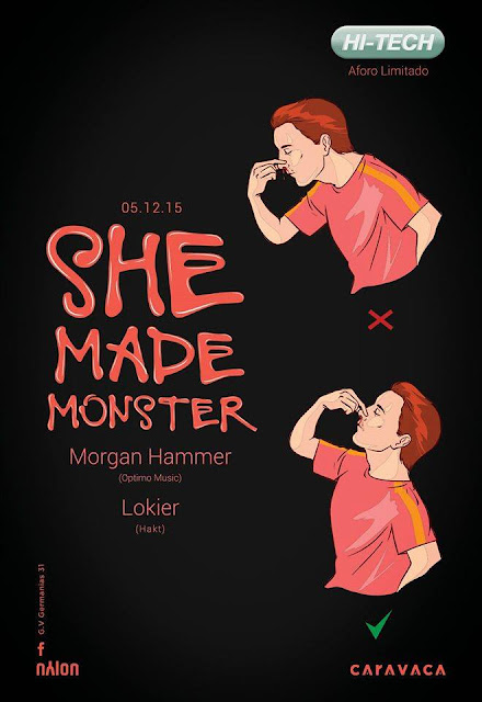 HI-TECH Presents She Made Monster (Caravaca Club 5 Diciembre Valencia)