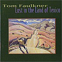 Tom Faulkner - Lost In The Land Of Texico / Raise The Roof