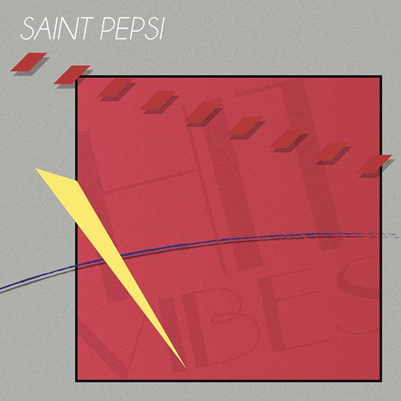 Saint Pepsi – Hit Vibes