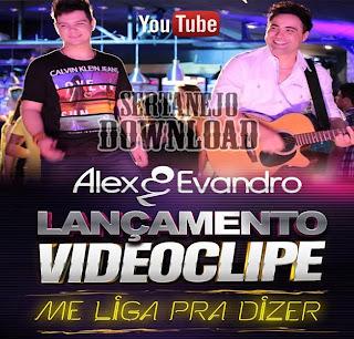 Alex+e+Evandro+ +Me+Liga+Pra+Dizer Alex e Evandro – Me Liga Pra Dizer – Mp3