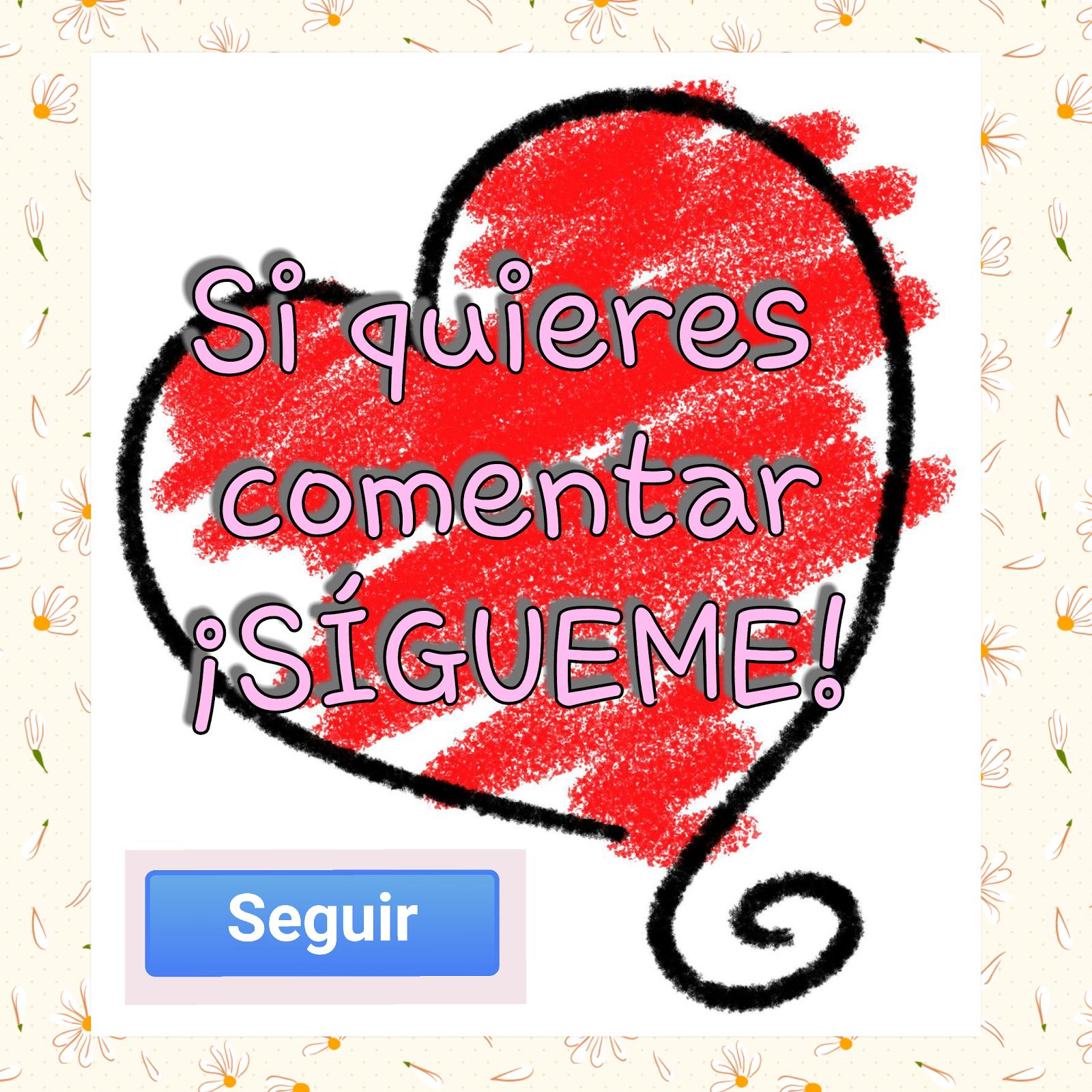 PARA PODER COMENTAR ¡SÍGUEME!
