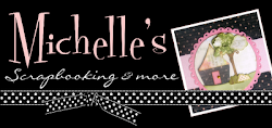MICHELLE'S SCRAPBOOKING & MORE