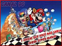 Curiosidades: 7 Coisas que você não sabia sobre Super Mario - Canal 90