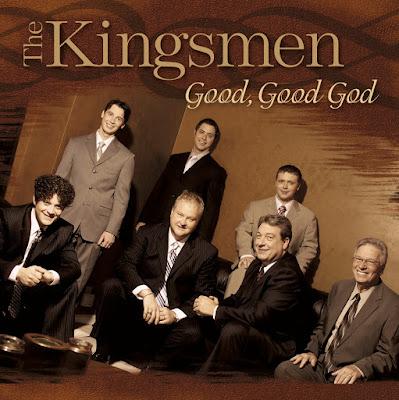 The Kingsmen Quartet-Good Good God-