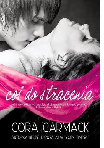 Cora Carmack - Coś do stracenia