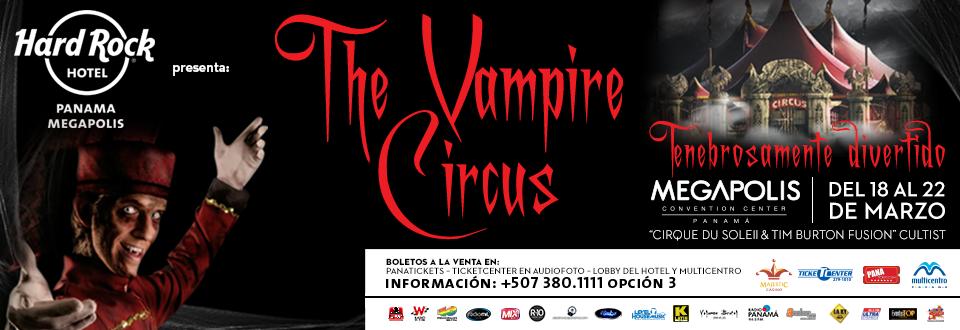 The Vampire Circus - Hard Rock Hotel.