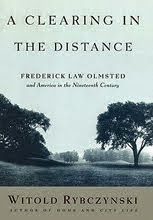 A Clearing in the Distance Frederick Law Olmsted and America  in the Nineteenth Century by Witold