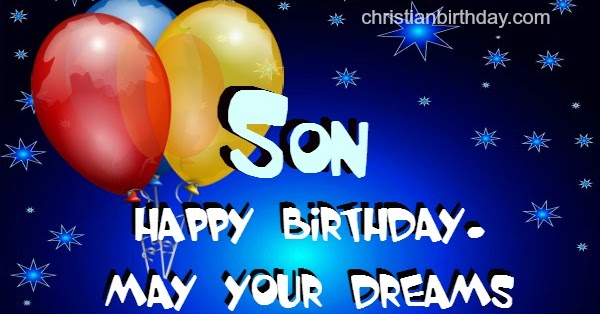 Wishing Happy Birthday to my Son Nice quotes – Happy Birthday Cards for Son