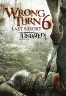 Ngã Rẻ Tử Thần - 6 Wrong Turn 6:Last Resort