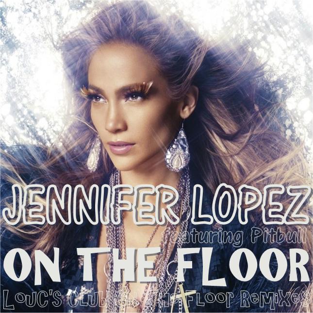 Jennifer Lopez Ft. Pitbull   On The Floor
