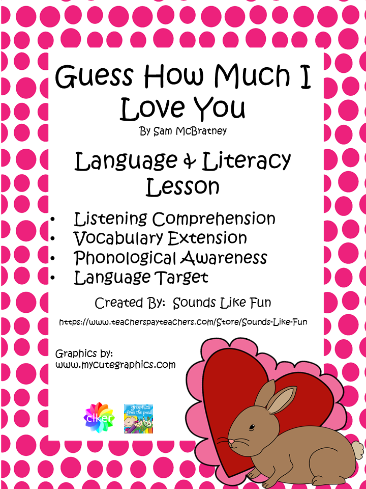 https://www.teacherspayteachers.com/Product/Language-and-Literacy-Lesson-Guess-How-Much-I-Love-You-1671802