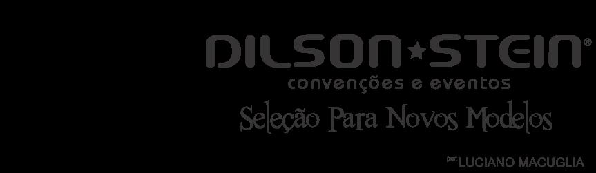 SELEÇÃO PARA NOVOS MODELOS DILSON STEIN