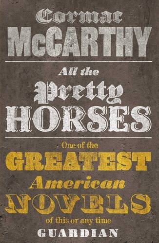 a literary analysis of all the pretty horses All the pretty horses study guide contains a biography of cormac mccarthy, literature essays, quiz questions, major themes, characters, and a full summary and analysis.