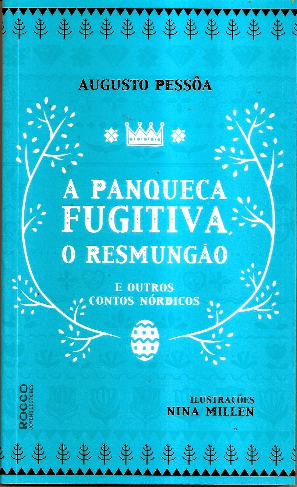 A PANQUECA FUGITIVA, O RESMUNGÃO E OUTROS CONTOS NÓRDICOS