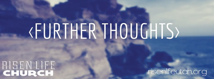 Risen Life Church - Further Thoughts
