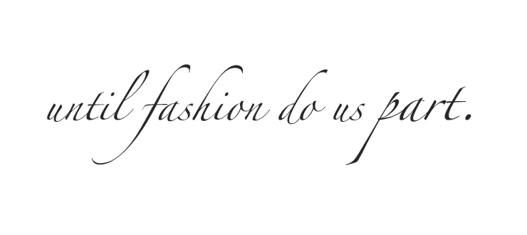 Until Fashion Do Us Part