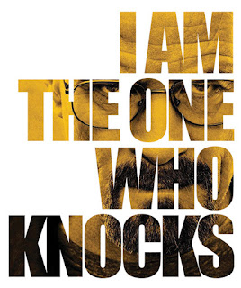 I AM!! THE ONE!! WHO KNOCKS!!
