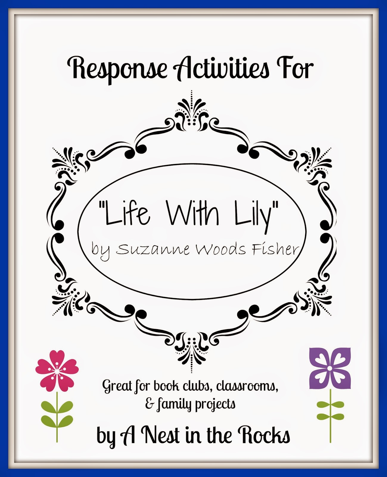 http://www.teacherspayteachers.com/Product/Literature-Circle-Activities-for-Life-With-Lily-1293512