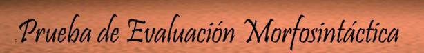 http://www.cpraviles.com/materiales/PruebaEvaluacionMorfosintactica/html/docs.html