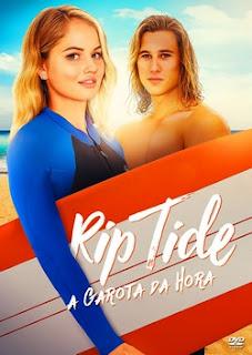 Rip Tide – A Garota da Hora Dublado Online