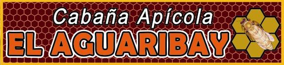 CABAÑA APICOLA EL AGUARIBAY