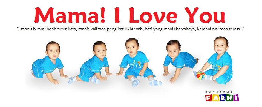 Mama! I Love You