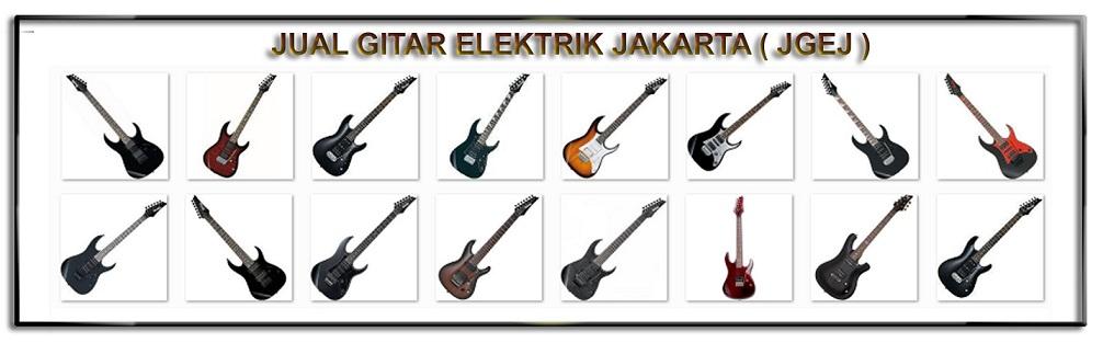Toko Online : Jual Gitar Elektrik Jakarta ( JGEJ ) Melayani Jual Beli Gitar listrik Terjangkau