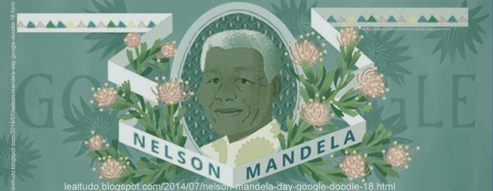 NELSON MANDELA DAY Google Doodle 18 July em HOMENAGEM aos 96 Anos de Nascimento e Dia Internacional do MANDELA Julho - Lealtudo Dollar  Money