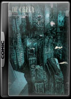 Prosopopus - Nicolas de Crecy [CBR | Español | 43.23 MB]